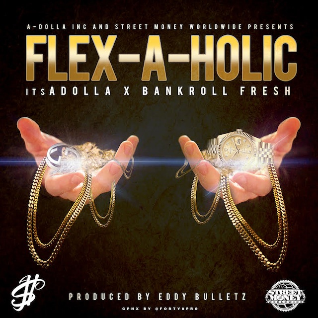 itsADOLLA Ft. Bankroll Fresh – Flexaholic