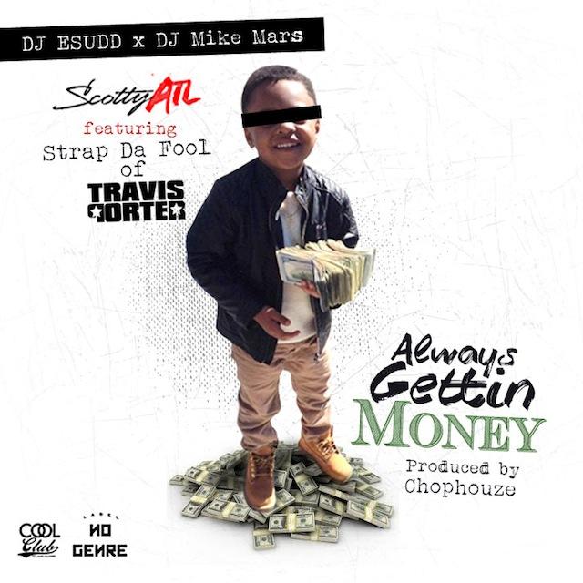 Scotty ATL – Always Gettin Money