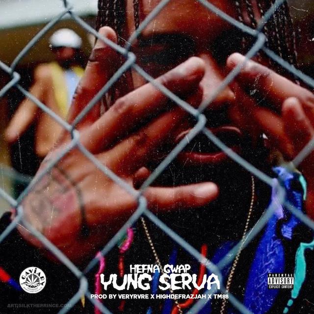 Hefna Gwap – Yung Serva (Prod by TM88)