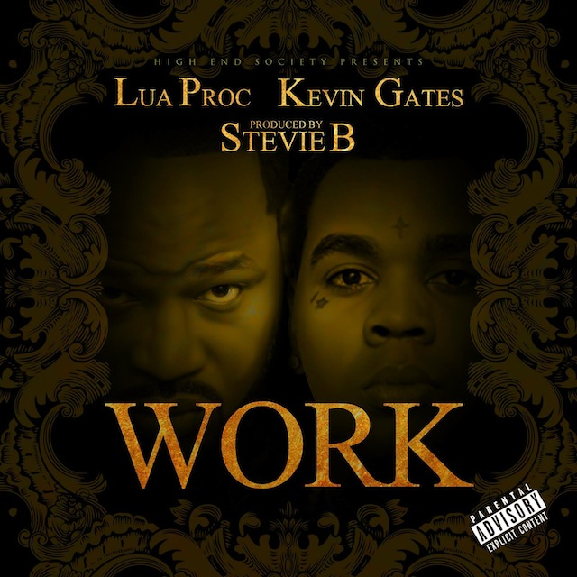 Lua'Proc Ft. Kevin Gates – Work