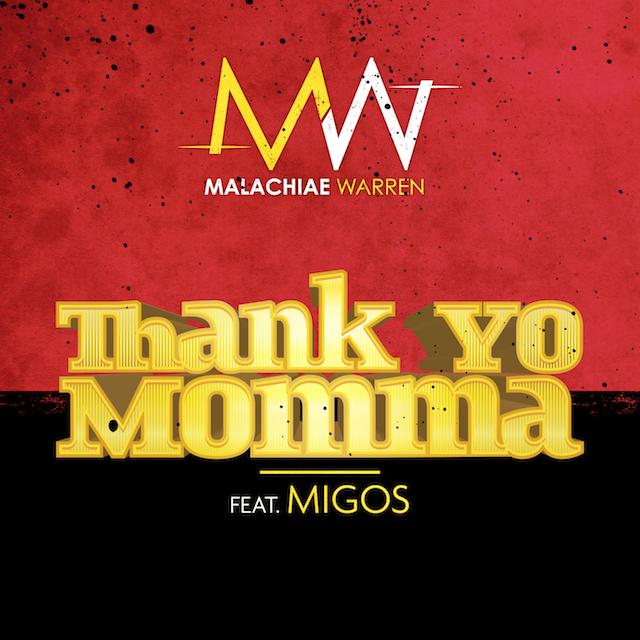 Malachiae Warren Ft. Migos – Thank Yo Momma