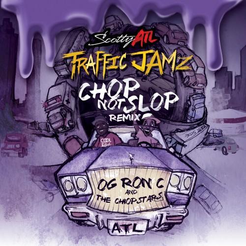 Scotty ATL x OG Ron C – Traffic Jamz (Chopped Not Slopped) [Mixtape]