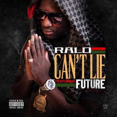 Ralo Ft. Future – Can't Lie