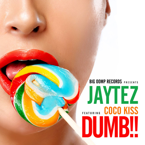 JayTez Ft. Coco Kiss – Dumb (prod by DJ Montay)