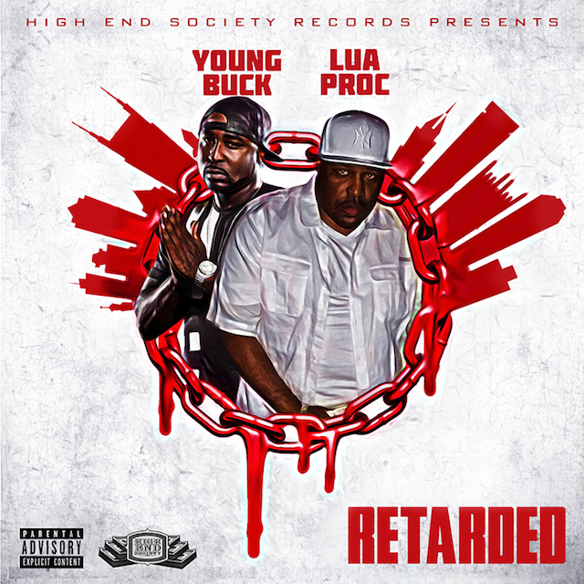 Lua Proc Ft. Young Buck – Retarded
