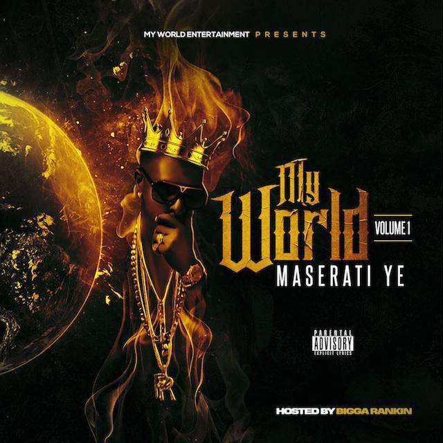 Maserati Ye – My World Vol. 1 [Mixtape]