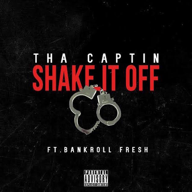 Tha Captin Ft. Bankroll Fresh – Shake It Off