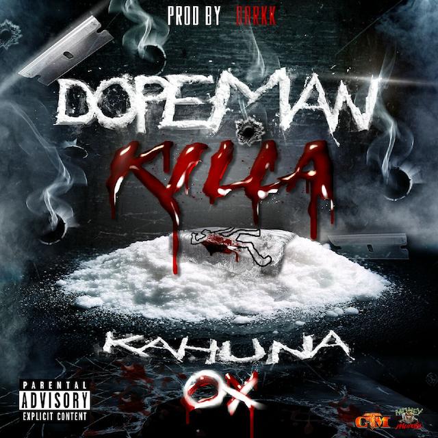 Kahuna Ox – Dopeman Killa