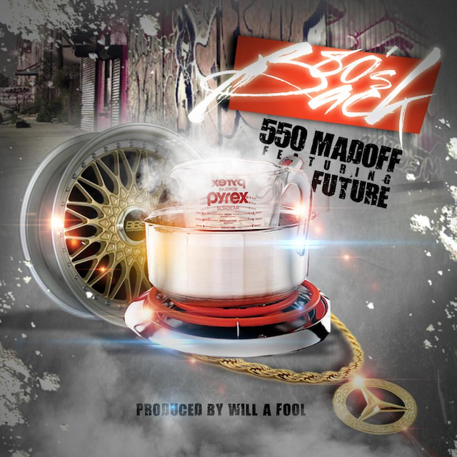 550 Madoff Ft. Future – 80s Back (prod Will A Fool)