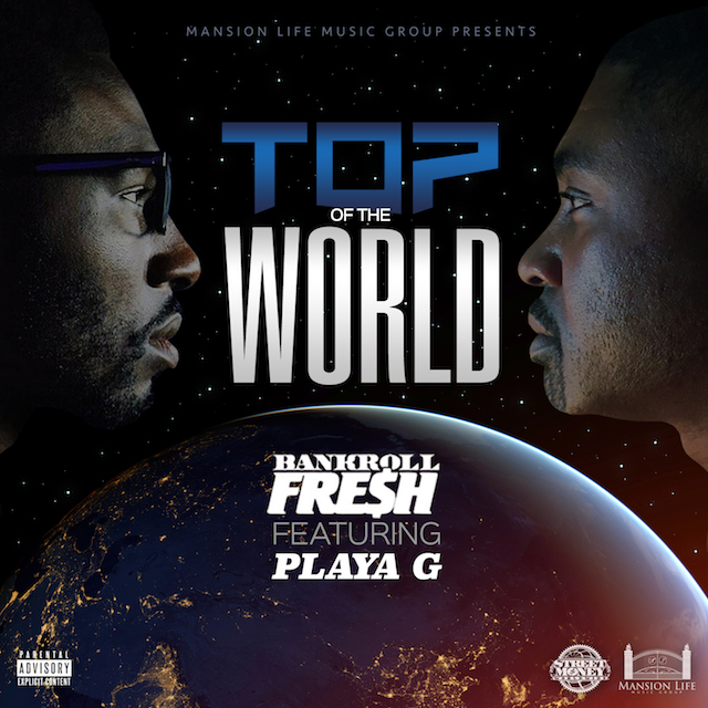Bankroll Fresh Ft. Playa G – Top of the World