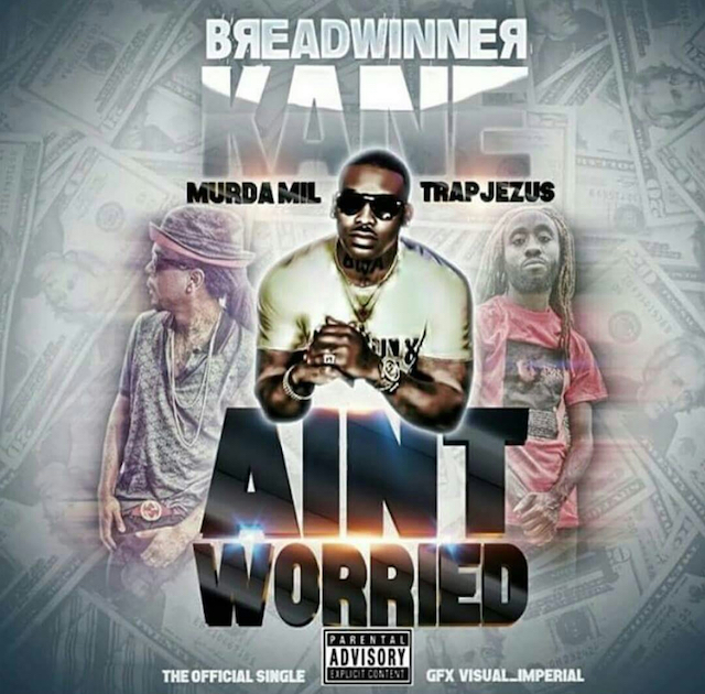 Breadwinner Kane – Ain't Worried (prod by Zaytoven)