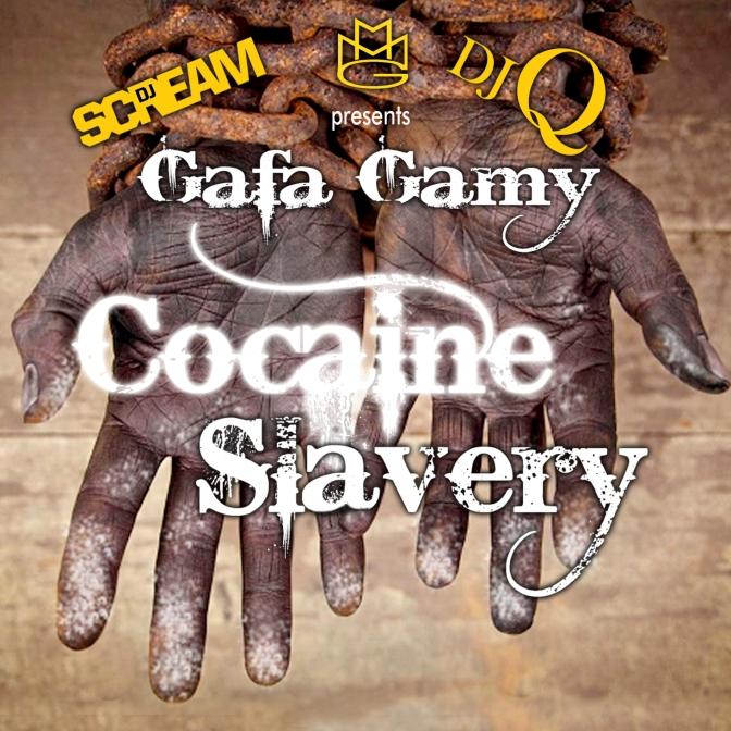 [MIXTAPE] Gafa Gamy – Cocaine Slavery (Hosted By DJ Scream & DJ Q Memphis)
