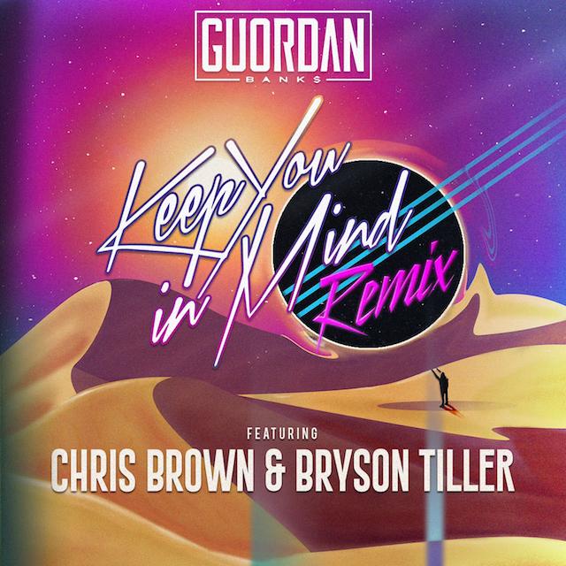 Guordan Banks Ft. Chris Brown x Bryson Tiller – Keep You In Mind Remix