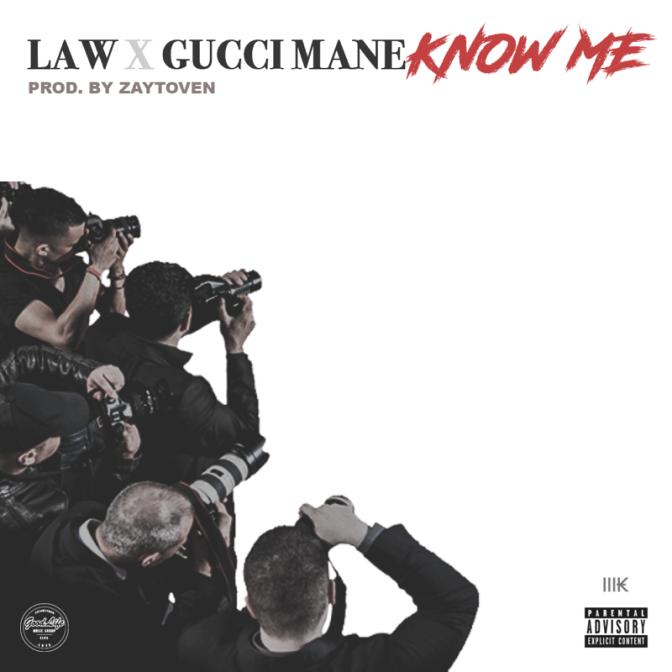[Single] Law ft Gucci Mane – Know Me prod by Zaytoven