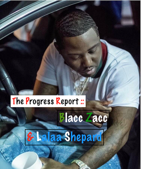 """Meet Trappa Of The Year Blacc Zacc! """"I Been Speaking That Trap Shit, I Do This Shit Forreal"""" #TheProgressReport"""