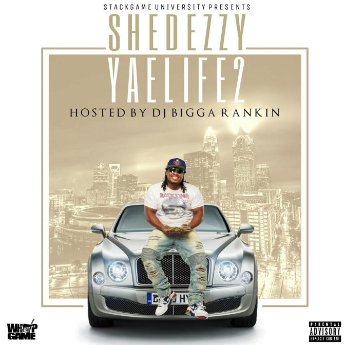 [Mixtape] Shedezzy – YAELIFE 2