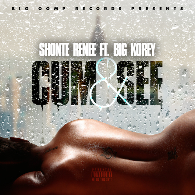 Shonte' Renee Ft. Big Korey – Cum and See [Video]