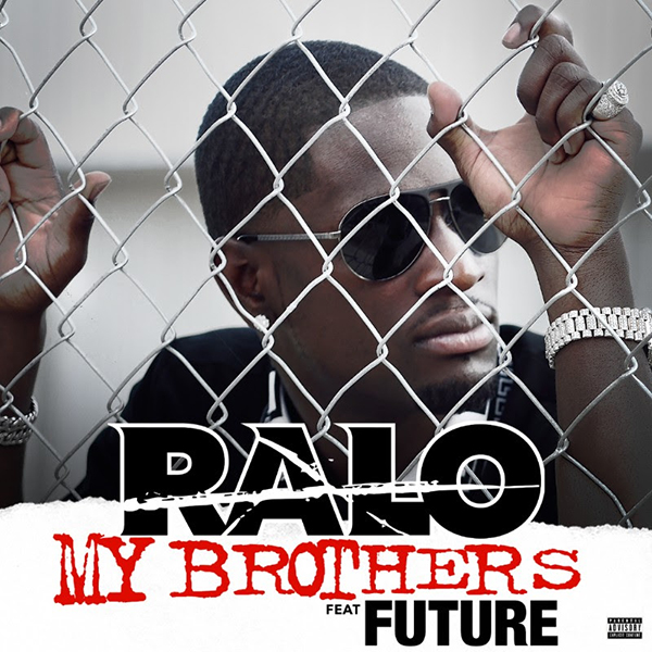 "|NEW VIDEO| Ralo ft Future ""My Brothas"""