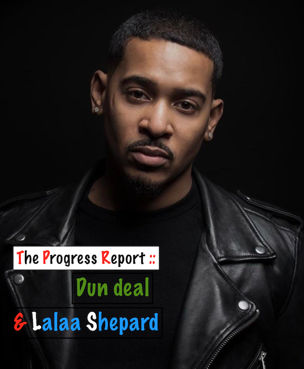 #TheProgressReport :: Dun Deal Speaks On Being A Black Man In America & Importance Of Patience As A Producer [INTERVIEW]