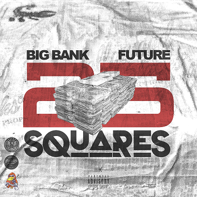 [Single] Big Bank ft Future – 25 Squares
