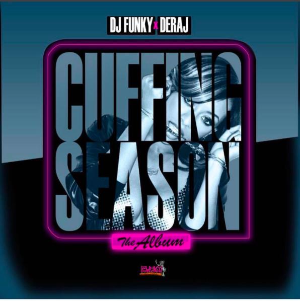 [New Album] @DjFunkyATL Presents Cuffing Season Prod By Deraj