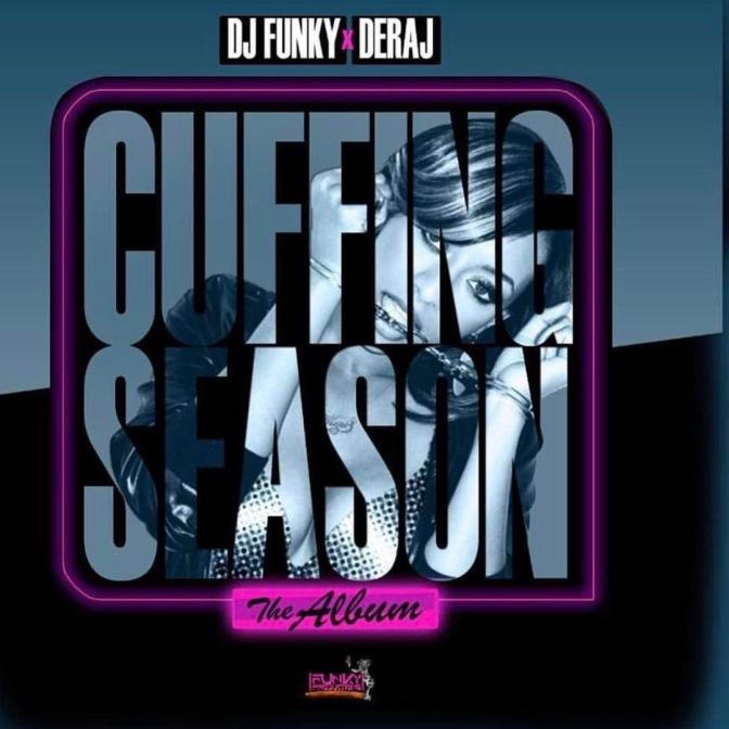 @DjFunkyATL X @DerajGlobal Presents Cuffing Season Exclusive Album Release Party