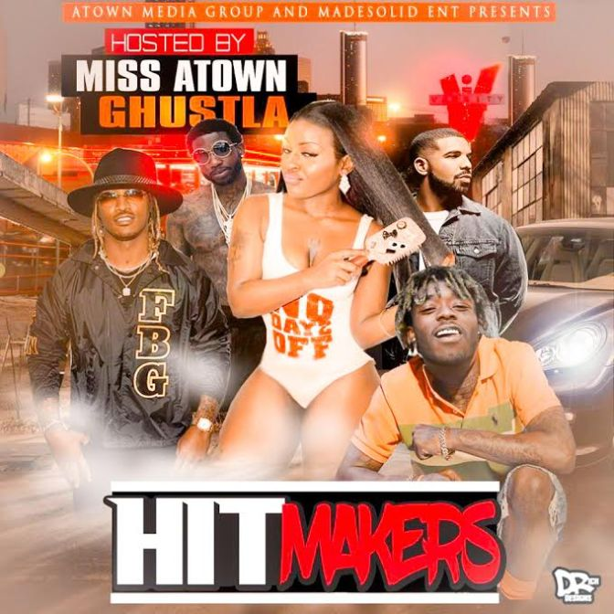 Its Here HITMAKERS The Mixtape |PROD BY @MissAtown2u|