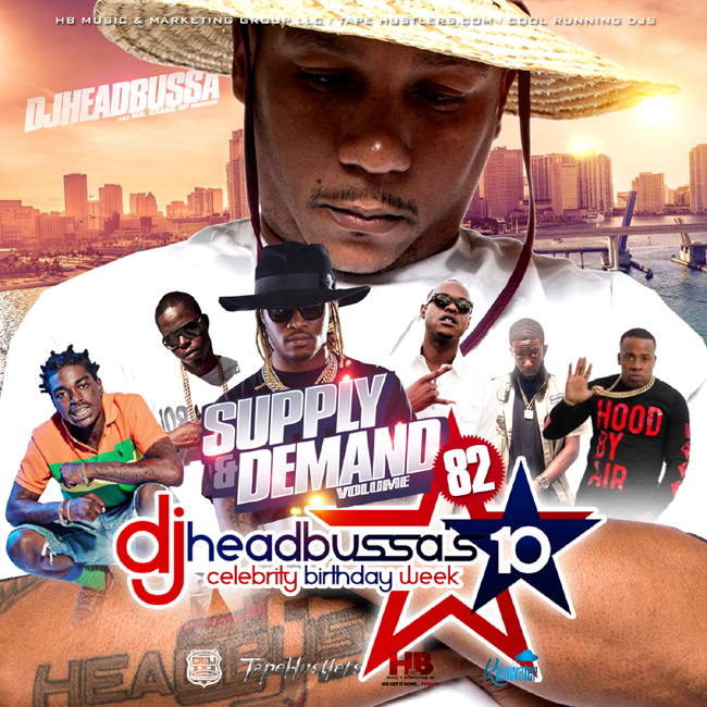 Dj HeadBussa's Supply & Demand 82 #HBweek10