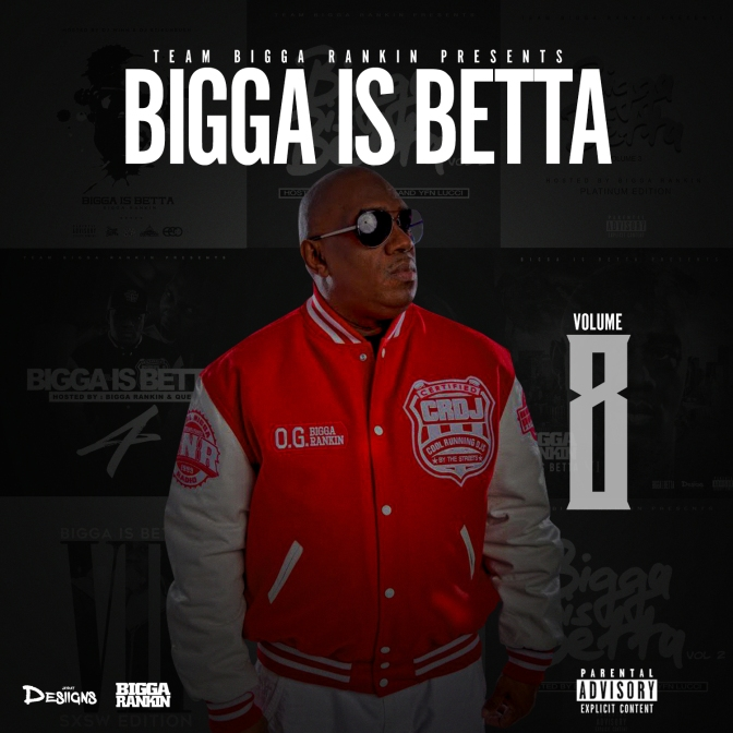 [Mixtape] Bigga is Betta Vol 8 Edition hosted by Bigga Rankin