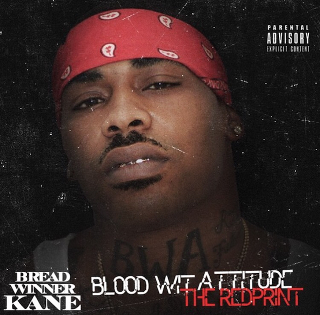 Breadwinner Kane – Blood Wit Attitude [Mixtape]