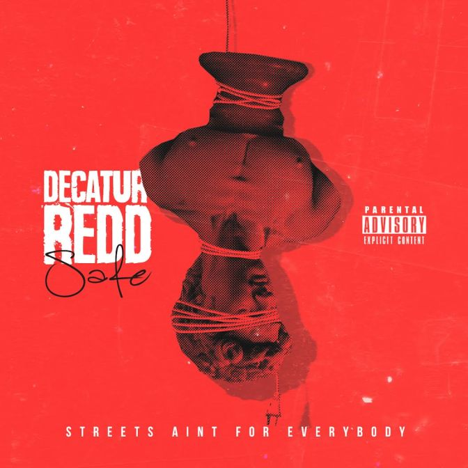 [Video] Decatur Redd – S.A.F.E. (Streets Aint For Everybody) + Mp3 Download