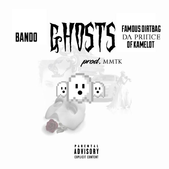 [Single] Famous Dirtbag da Prynce of Kamelot ft MMTK & Bando – Ghost