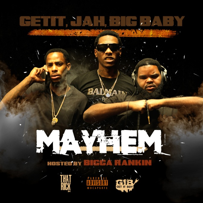 [Mixtape] Get It – Mayhem hosted by Bigga Rankin