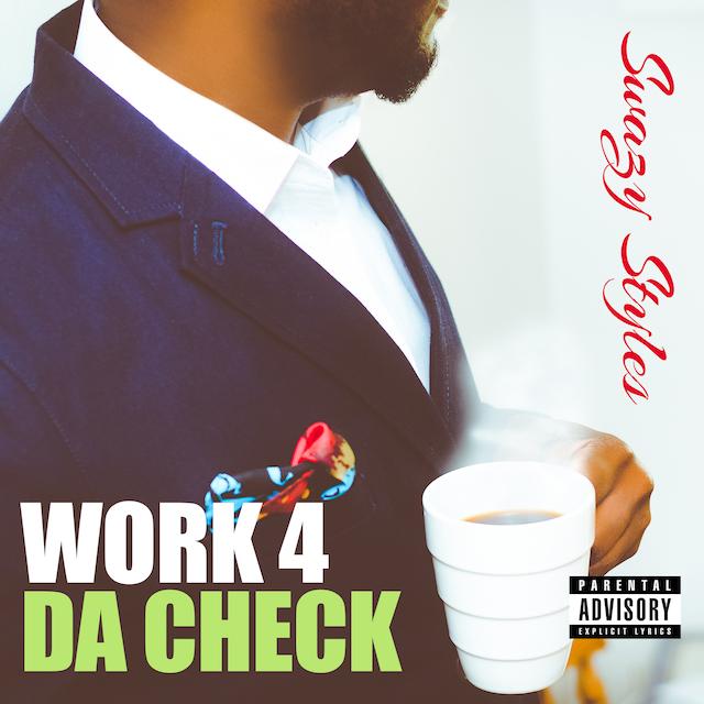 Swazy Styles – Work 4 da Check
