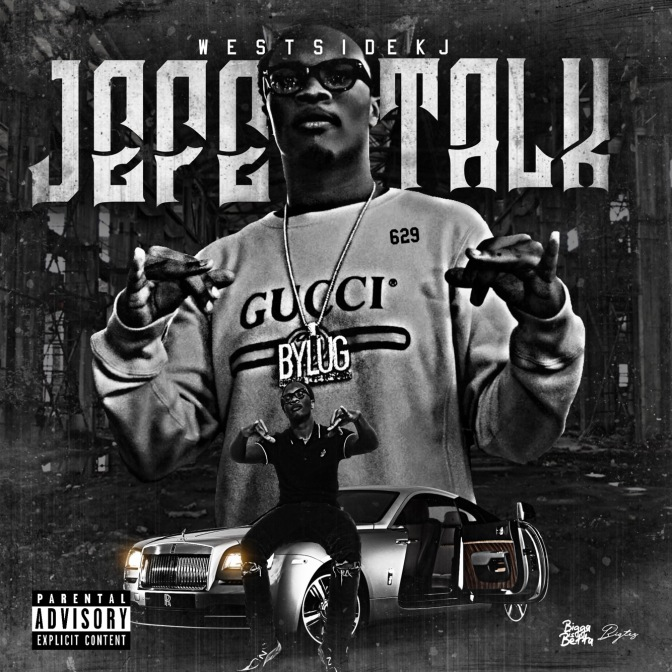 [Mixtape] ​Westside KJ – Jefe Talk hosted by Bigga Rankin