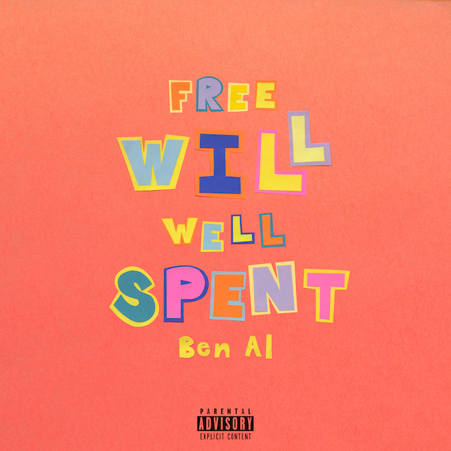 "Ben Al – ""Free Will Well Spent"" [EP]"