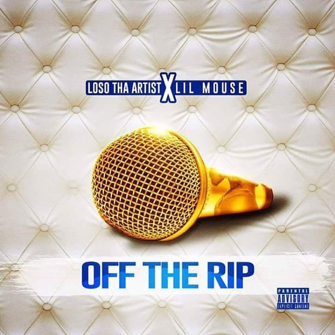 [Single] Loso Tha Artist ft. Lil Mouse – Off The Rip