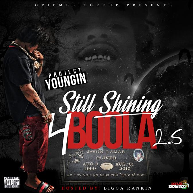 [Mixtape] Project Youngin – Stll Shining 4 Boola 2.5 Hosted by Bigga Rankin