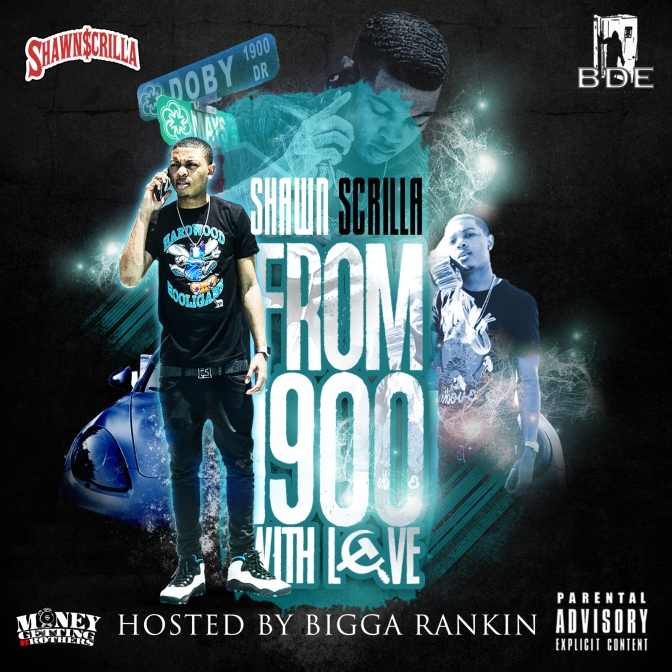 [Mixtape] Shawn Scrilla – From The 1900 With Love Hosted by Bigga Rankin