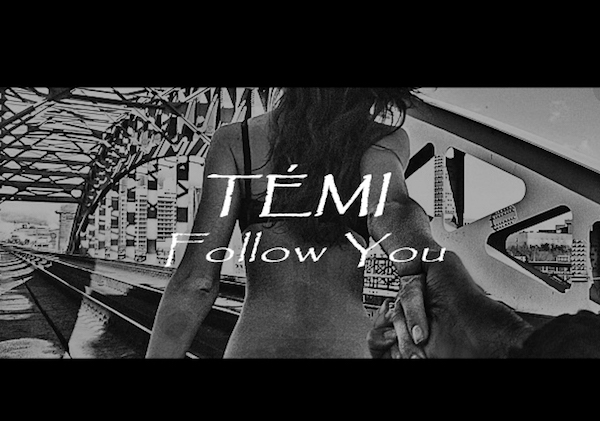 "Temi – ""Follow You"" [Video]"