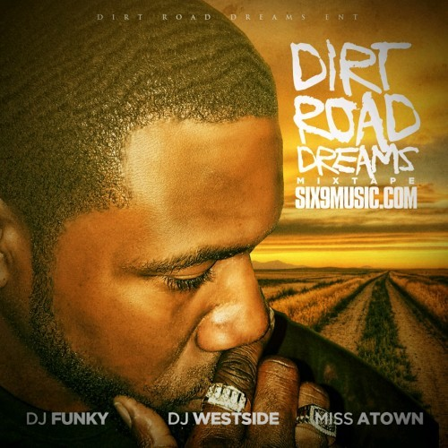 """Dirt Road Dreams"" The Mixtape is Here!!"