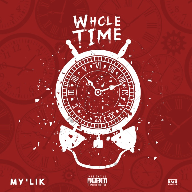 My'Lik – Whole Time
