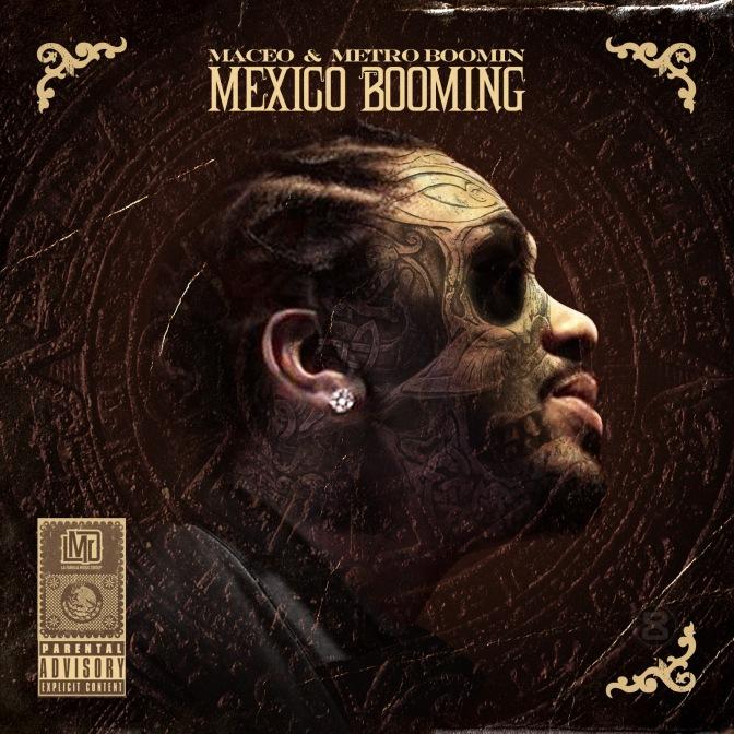 "Maceo & Metro Boomin Presents ""MEXICO BOOMIN'"