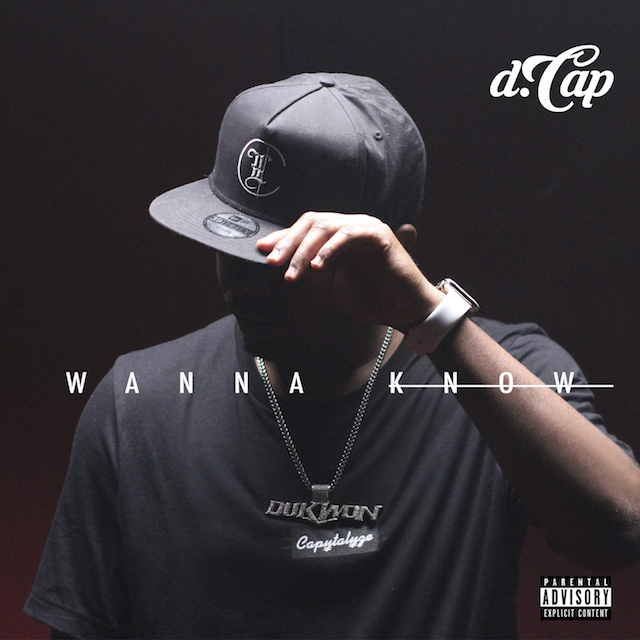 "d.Cap – ""Wanna Know"""