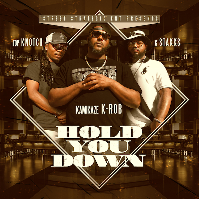 Kamikaze K-Rob – Hold You Down