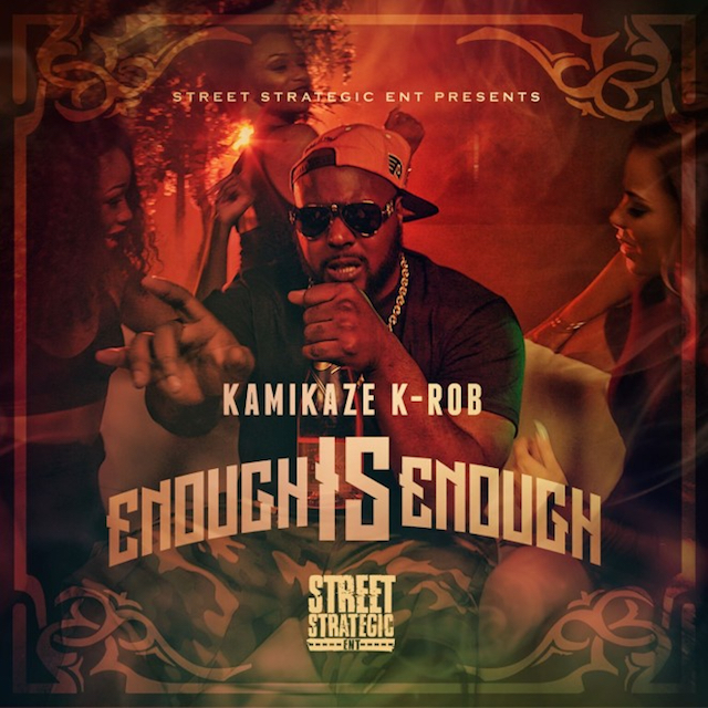 Kamikaze K-Rob – Enough is Enough [Video]