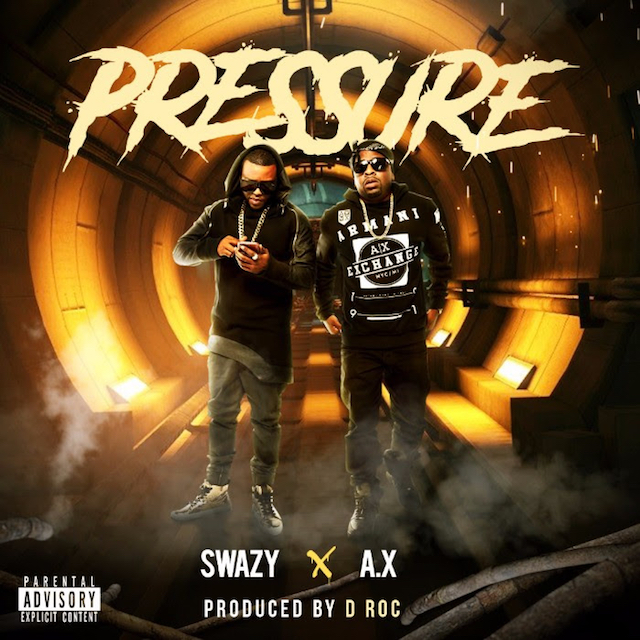 "Swazy Styles and A.X. – ""Pressure"""