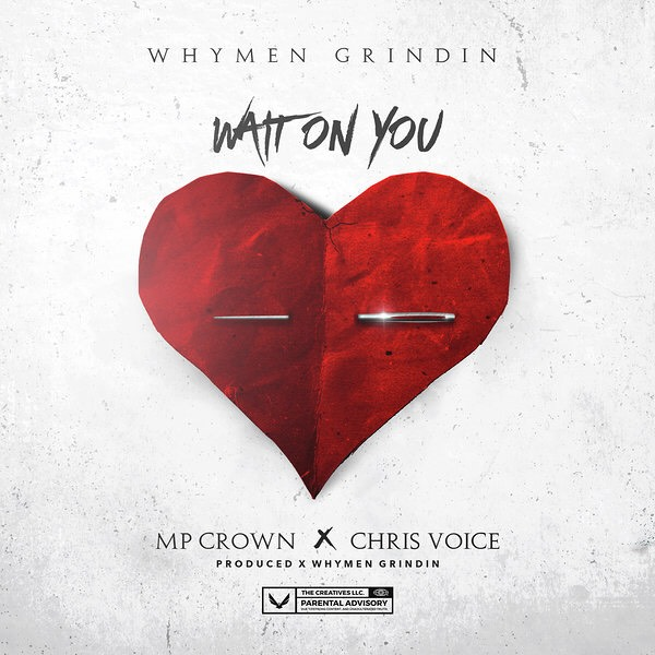 Whymen Grindin feat. MP Crown & Chris Voice – Wait On You