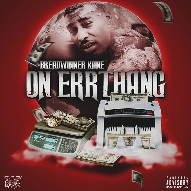 "Breadwinner Kane – ""On Errthang"" [Video]"