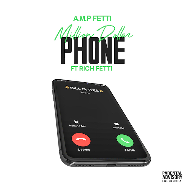 "A.M.P. Fetti Ft. Rich Fetti – ""Million Dollar Phone"""